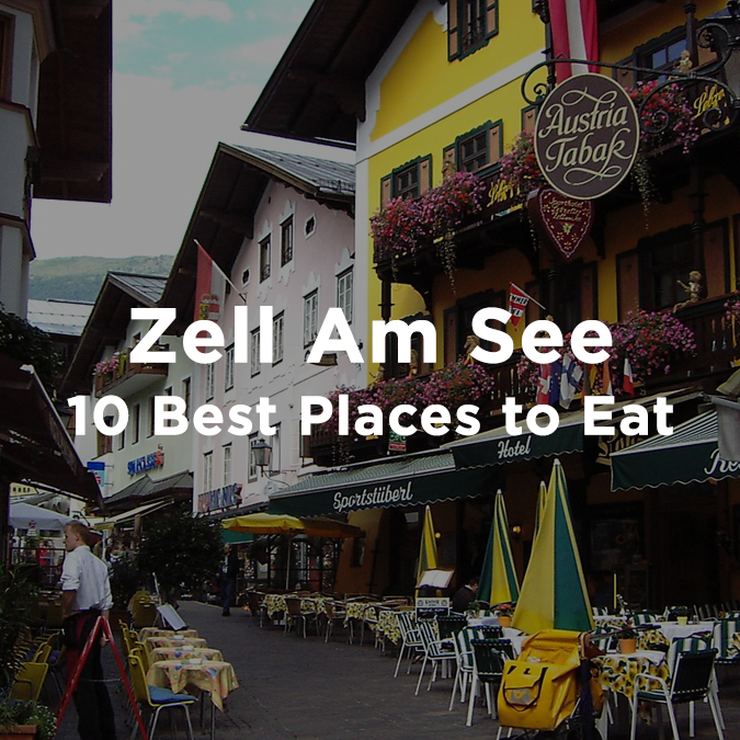 best places to eat in zell am see