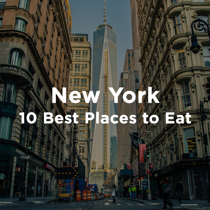 The 10 Best Places to Eat in New York