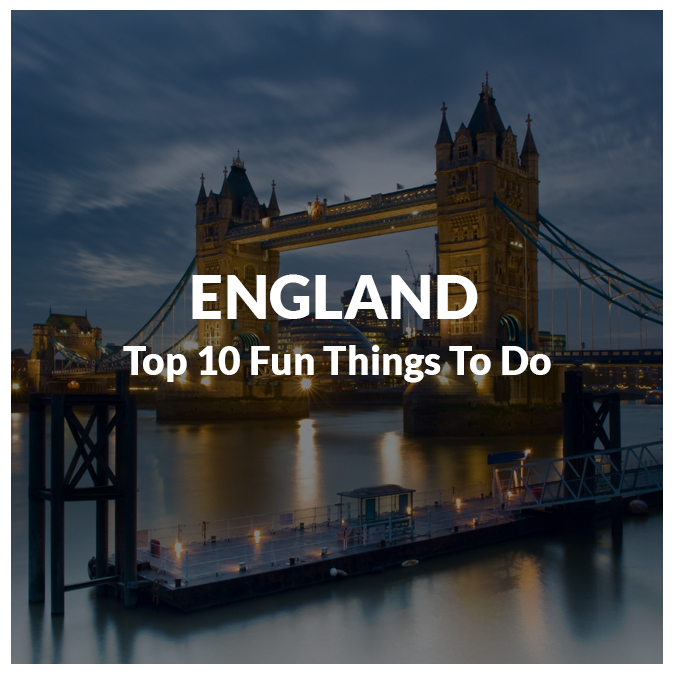 Travel England: Top 10 Fun Things To Do In England