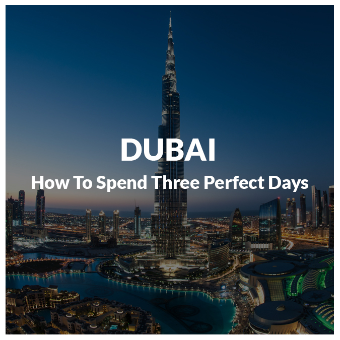 Three Perfect Days In Dubai
