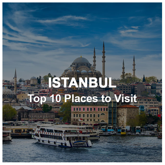 Top 10 Places to Visit in Turkey, Istanbul