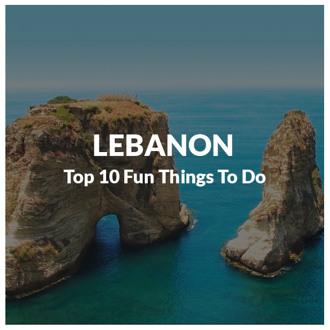 Top 10 Fun Things to Do in Lebanon