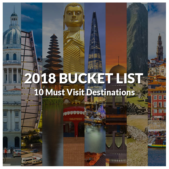 2018 Bucket List, where to plan your travel destinations this new year