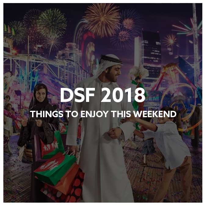Dubai Shopping Festival: Things to Enjoy This Weekend