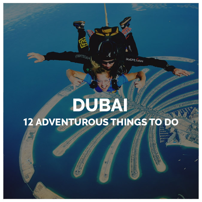 12 adventurous things to do in Dubai