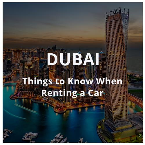 Things to Know When Renting a Car in Dubai