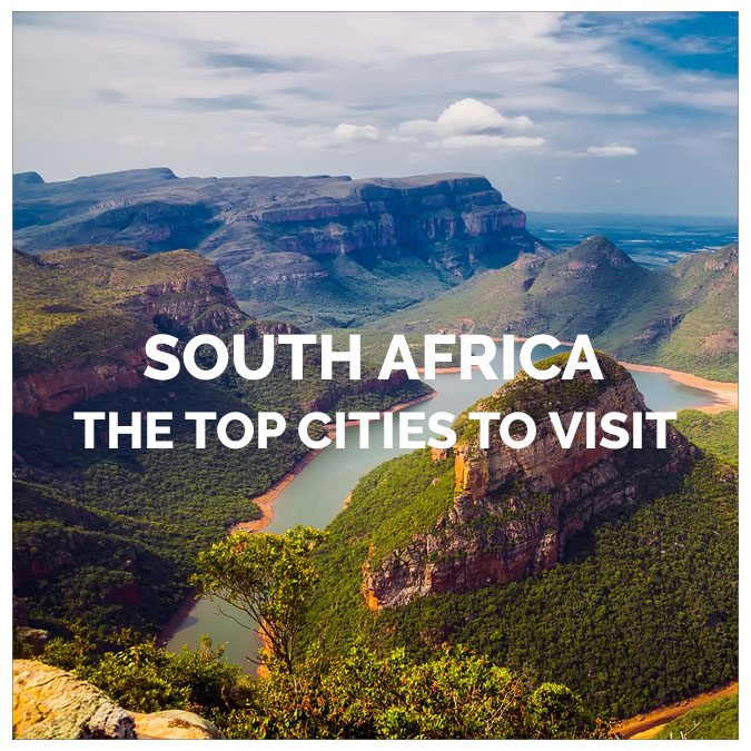 The Top Cities to Visit in South Africa
