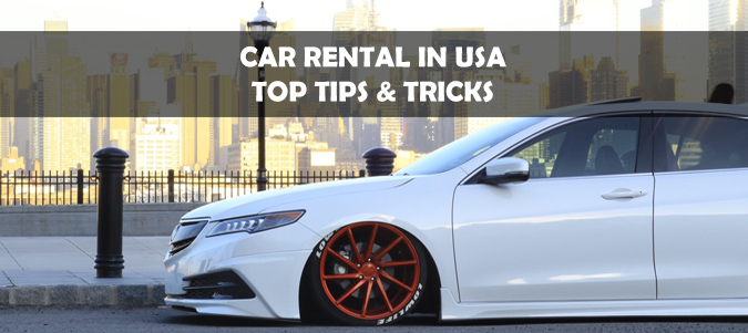 Renting A Car In The US? Here Are Some Top Tips & Tricks
