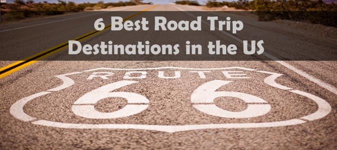 The 6 Best Road Trip Destinations in the US