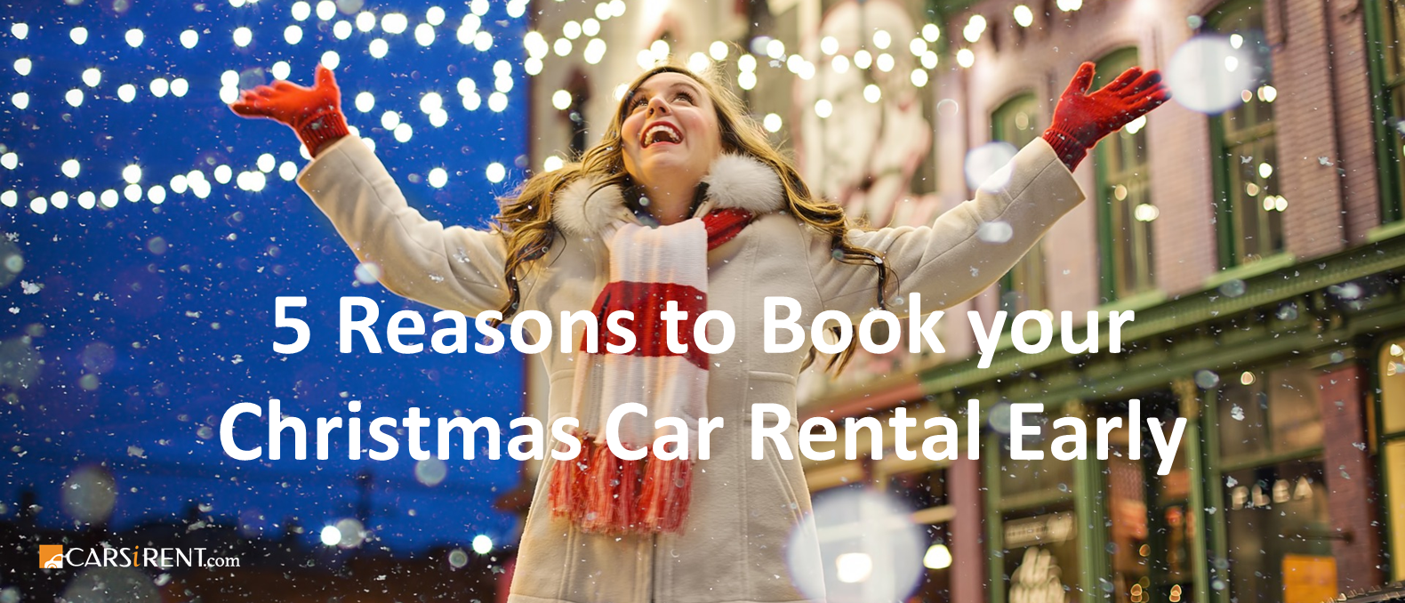 5 Reasons to Book your Christmas Car Rental Early