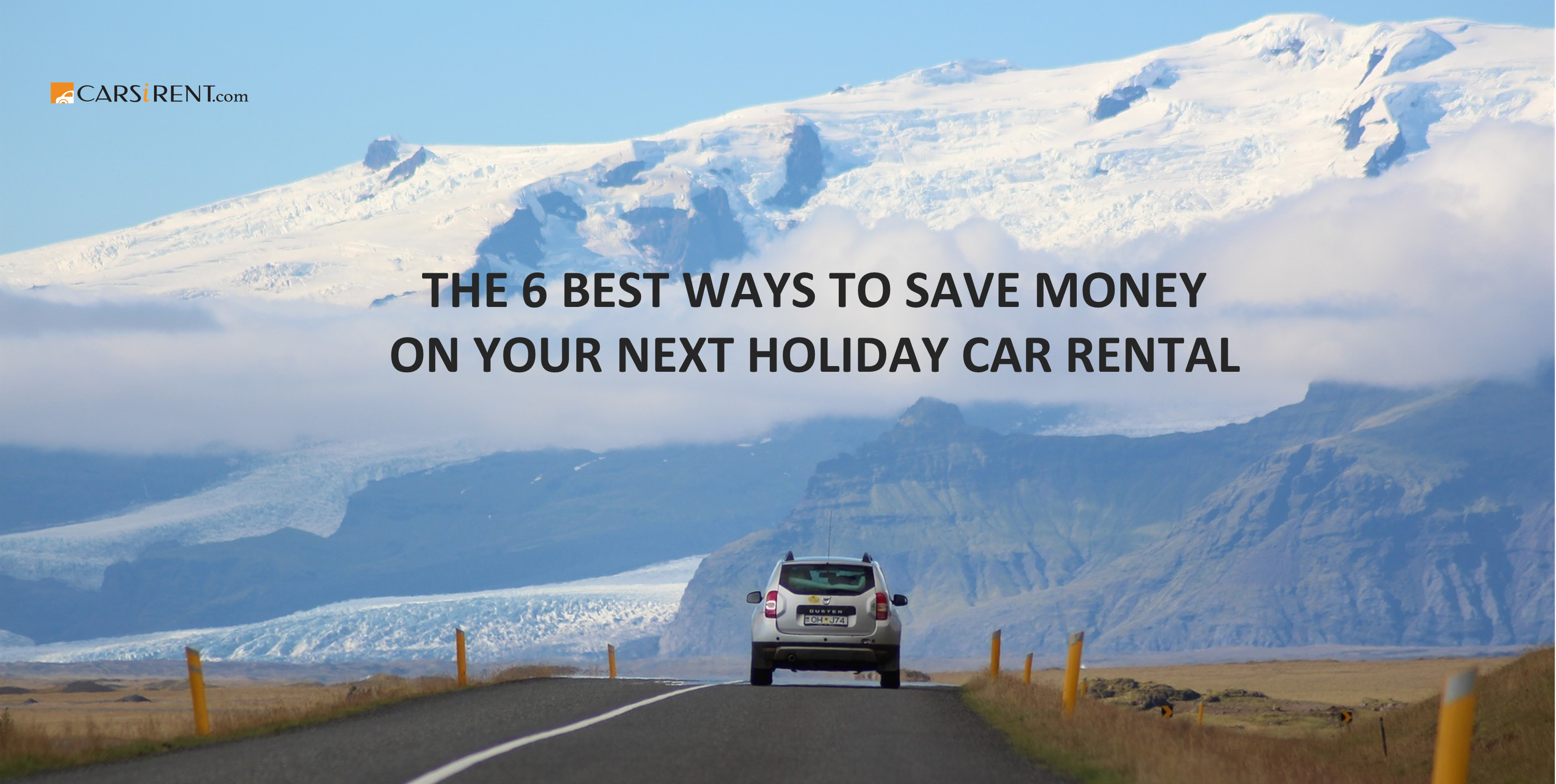 The 6 Best Ways to Save Money on Your Next Holiday Car Rental