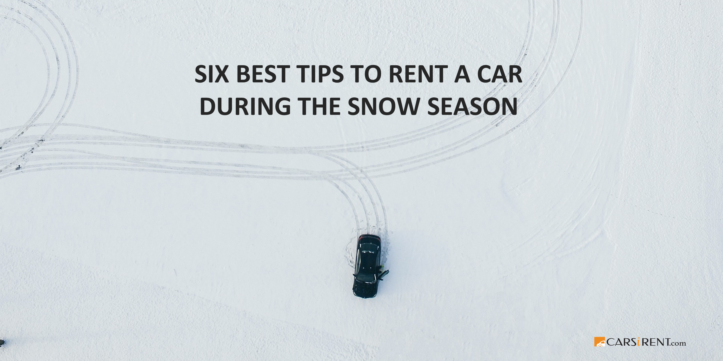 6 Best Tips to Rent a Car During the Snow Season
